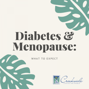 diabetes, menopause, women's health, creekside center